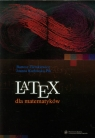 LaTeX dla matematyków Ziemkiewicz Bartosz, Karłowska-Pik Joanna