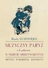 Muzyczny Paryż a la polonaise w okresie międzywojennym Artyści - Suchowiejko Renata