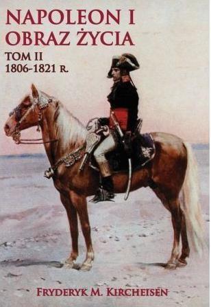 Napoleon I Obraz życia Tom 2 Kircheisen Fryderyk M.