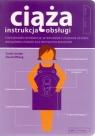 Ciąża Instrukcja obsługi Podstawowe informacje wykrywanie i usuwanie Jordan Sarah, Ufberg David