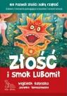 Złość i smok Lubomił (wyd. 2020) Kołyszko Wojciech, Tomaszewska Jovanka