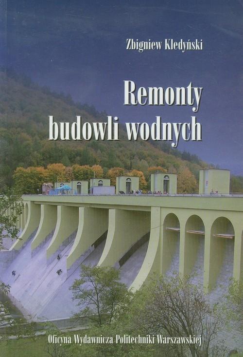 Remonty budowli wodnych Kledyński Zbigniew