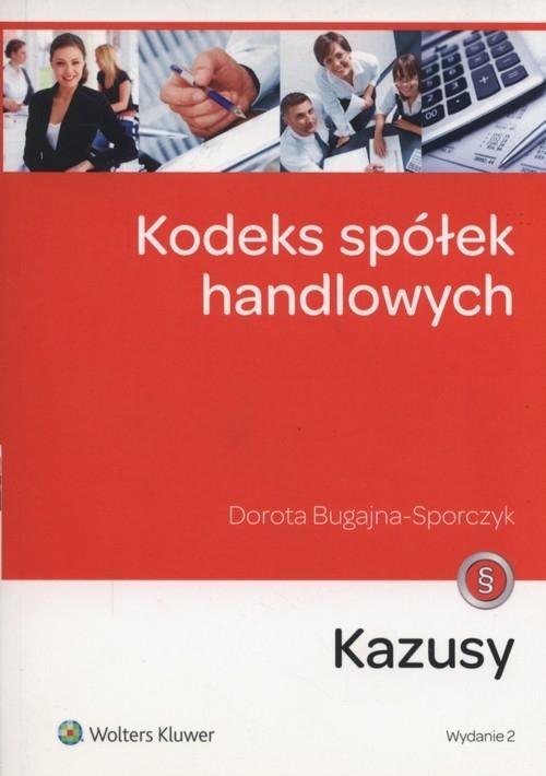 Kodeks spółek handlowych Kazusy Bugajna-Sporczyk Dorota