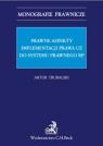 Prawne aspekty implementacji prawa UE do systemu prawnego RP