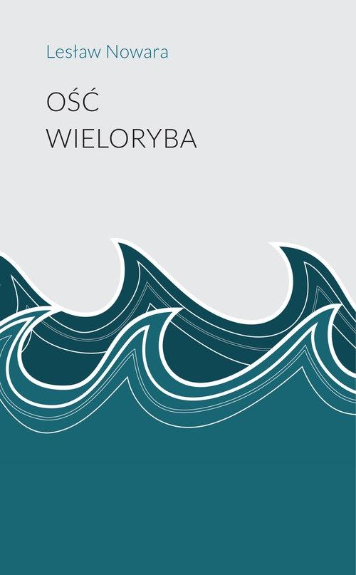 Ość wieloryba Nowara Lesław