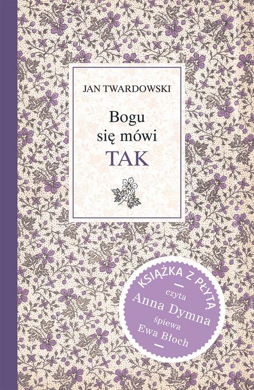 Bogu się mówi TAK + CD Twardowski Jan