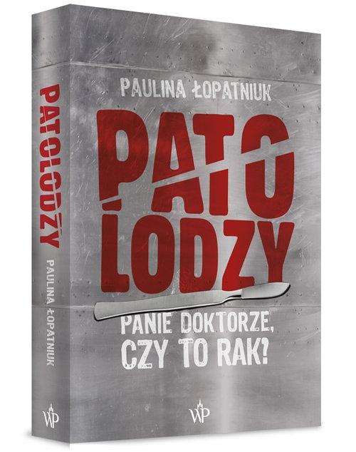 Patolodzy. Łopatniuk Paulina