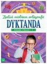 Dyktanda w klasach 1-3 Zostań mistrzem ortografii