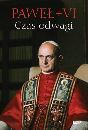 Czas odwagi. Nieznane listy Paweł VI