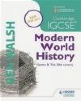 Cambridge IGCSE Modern World History: Student's Book Michael Scott-Baumann, Ben Walsh