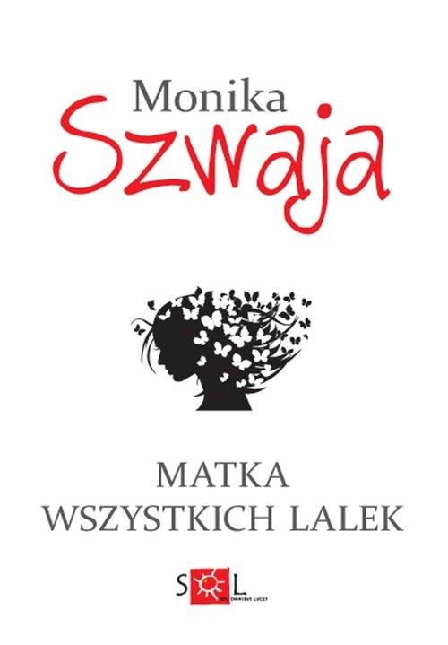 Matka wszystkich lalek Szwaja Monika
