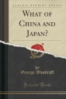 What of China and Japan? (Classic Reprint)