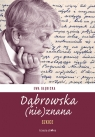 Dąbrowska (nie)znana Szkice