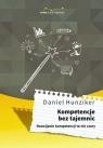 Kompetencje bez tajemnic Rozwijanie kompetencji to nie czary Hunziker Daniel