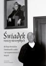 Świadek rzeczy niezwykłych Jarosław Śliwiński