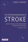 The Clinical Neuropsychiatry of Stroke Robert G. Robinson