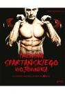 Trening spartańskiego wojownika Filmowa muskulatura w 30 dni Dave Randolph