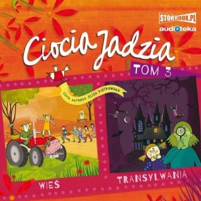 Ciocia Jadzia. Tom 3. Wieś, Transylwania (Audiobook) Eliza Piotrowska