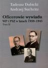 Oficerowie wywiadu WP i PSZ w latach 1939-1945 Tom 2