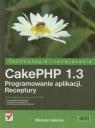 CakePHP 1.3 Programowanie aplikacji Receptury Iglesias Mariano