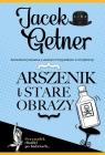Arszenik i stare obrazy Getner Jacek