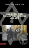 Krakowscy Żydzi pod okupacją niemiecką 1939-1945