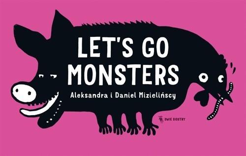 Let's go monsters Mizielińska Aleksandra, Mizieliński Daniel