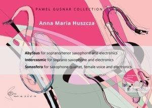 AbySsus na saksofon sopranowy/tenorowy i elektronikę Anna Maria Huszcza