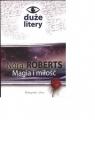 Magia i miłość Duże litery Roberts Nora