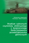 Studium wybranych czynników efektywnego i bezpiecznego funkcjonowania Wyganowska Małgorzata, Tobór-Osadnik Katarzyna