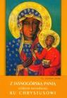 Z Jasnogórską Panią szlakiem nawiedzenia ku Chrystusowi