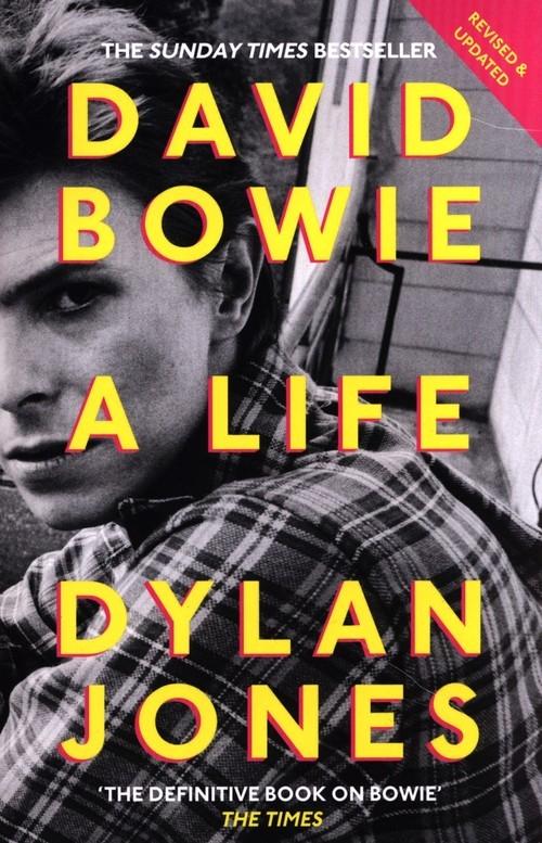 David Bowie: A Life - Corners Jones Dylan