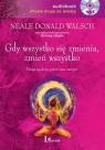Gdy wszystko się zmienia zmień wszystko  (Audiobook) Droga spokoju Neale Donald Walsch