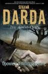Opowiem ci mroczną historię Zbiór opowiadań grozy Darda Stefan