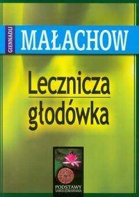 Lecznicza głodówka - Małachow Giennadij - książka
