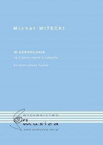 W aeroplanie na 3 głosy równe a cappella Michał Witecki