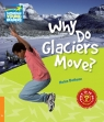 Why Do Glaciers Move? 6 Factbook