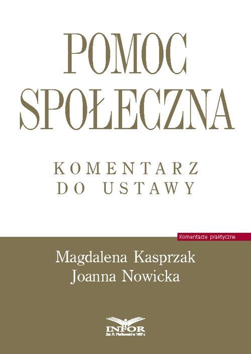 Pomoc społeczna. Komentarz do ustawy Kasprzak Magdalena, Nowicka Joanna