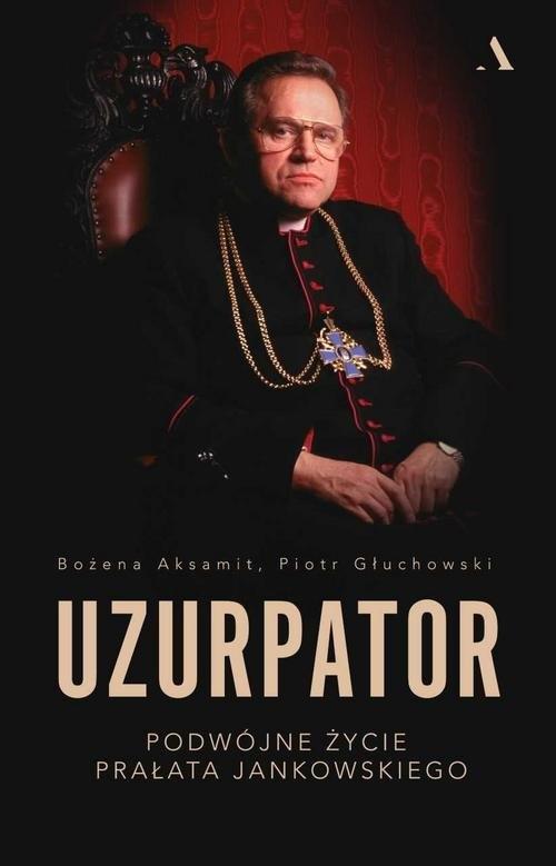 Uzurpator (Uszkodzona okładka) Aksamit Bożena, Głuchowski Piotr