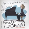 Jak narysować Fryderyka Chopina?