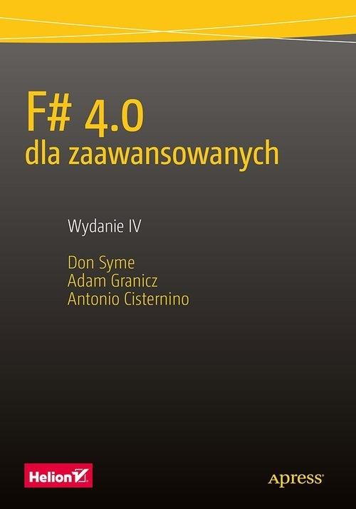 F# 4.0 dla zaawansowanych Syme Don, Granicz Adam, Cisternino Antonio