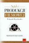 Sztuka produkcji filmowej Podręcznik dla producentów Goodell Gregory