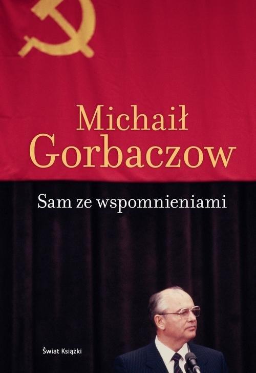 Sam ze wspomnieniami Gorbaczow Michaił