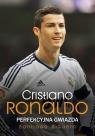 Cristiano Ronaldo Perfekcyjna gwiazda Santiago Siguero