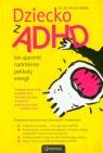 Dziecko z ADHD Jak ujarzmić nadmierne pokłady energii Honos-Webb Lara