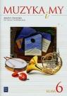 Muzyka i my. Zeszyt ćwiczeń dla klasy 6 szkoły podstawowej