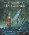 The Steadfast Tin Soldier A retelling of Hans Christian Andersen's tale Andersen Hans Christian, Lewis Naomi