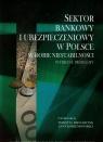 Sektor bankowy i ubezpieczeniowy w Polsce w dobie niestabilności