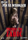 Pan na Wisiołach Tom 3 Trzeba to zabić  (Audiobook)