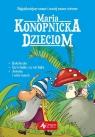 Maria Konopnicka Dzieciom Konopnicka Maria